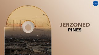 Jerzoned - PINES (Official Audio)