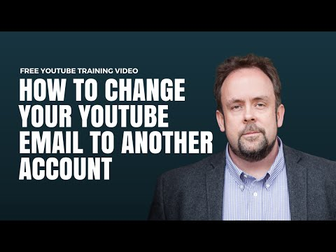 How To Change YouTube Email To Another Email Account