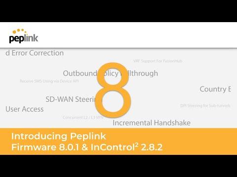 [Peplink Webinar] Introducing Peplink Firmware 8.0.1 & InControl 2.8.2