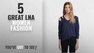 Lna Women Fashion [2018 Best Sellers]: LNA Women