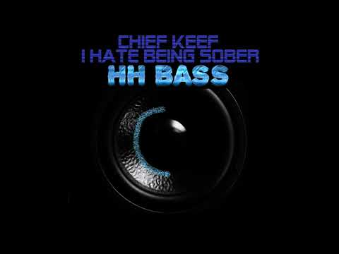 CHIEF KEEF - HATE BEING SOBER FT. 50 CENT & WIZ KHALIFA EXTREME BASS BOOST