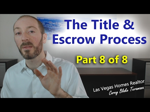 The Title and Escrow Process with Las Vegas Homes Realtor Corey Blake Teramana