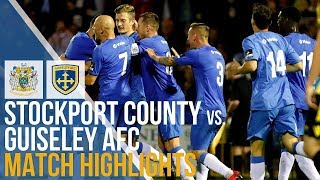 Stockport County Vs Guiseley AFC - Match Highlights - 14.08.2018