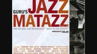 Guru - Jazzmatazz Vol.4 - Cuz I'm Jazzy & Fine And Free