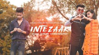 Intezaar - Mithoon ft. Arijit Singh & Asees Kaur | Dance Choreography