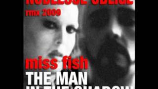 MISS FISH - The Man In The Shadow (Noblesse Oblige RMX 2009)