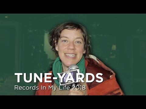 Tune Yards on Records In My Life (2018 interview)