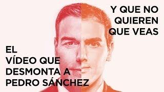 El vídeo que desmonta a Pedro Sánchez y que no quieren que veas