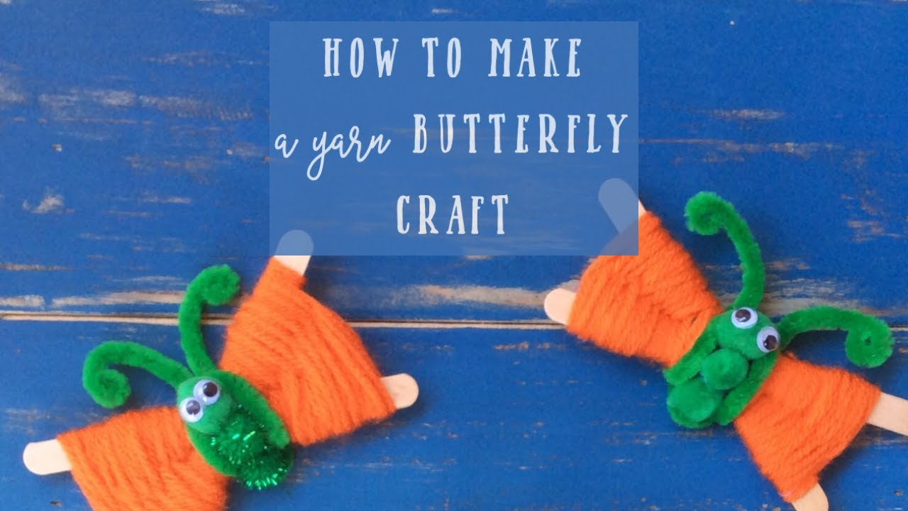 Crafts With Yarn And Popsicle Sticks Make A Butterfly