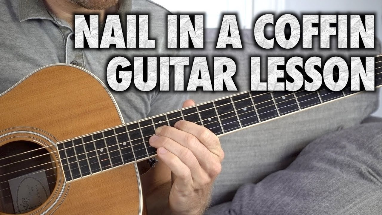 Nail in a Coffin Guitar Lesson - YouTube
