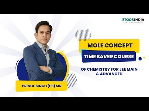 Mole Concept   Time Saver Course   Chemistry   JEE Main U0026 Advanced   Prince Singh (PS Sir)