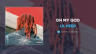 Lil Keed - Oh My God (AUDIO)
