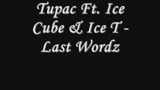 Video Tupac Ft Ice Cube & Ice T - Last Wordz *Lyrics download MP3, 3GP, MP4, WEBM, AVI, FLV Agustus 2018