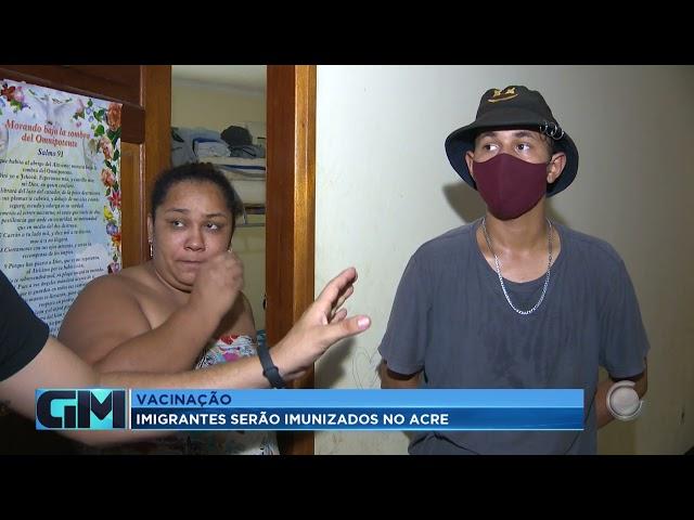 Vacinação: imigrantes serão imunizados no Acre