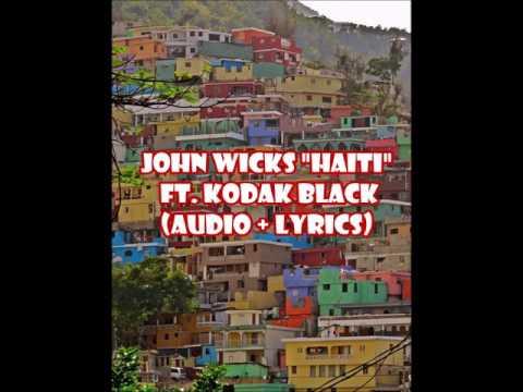 John Wicks - Haiti Feat. Kodak Black (audio + lyrics)