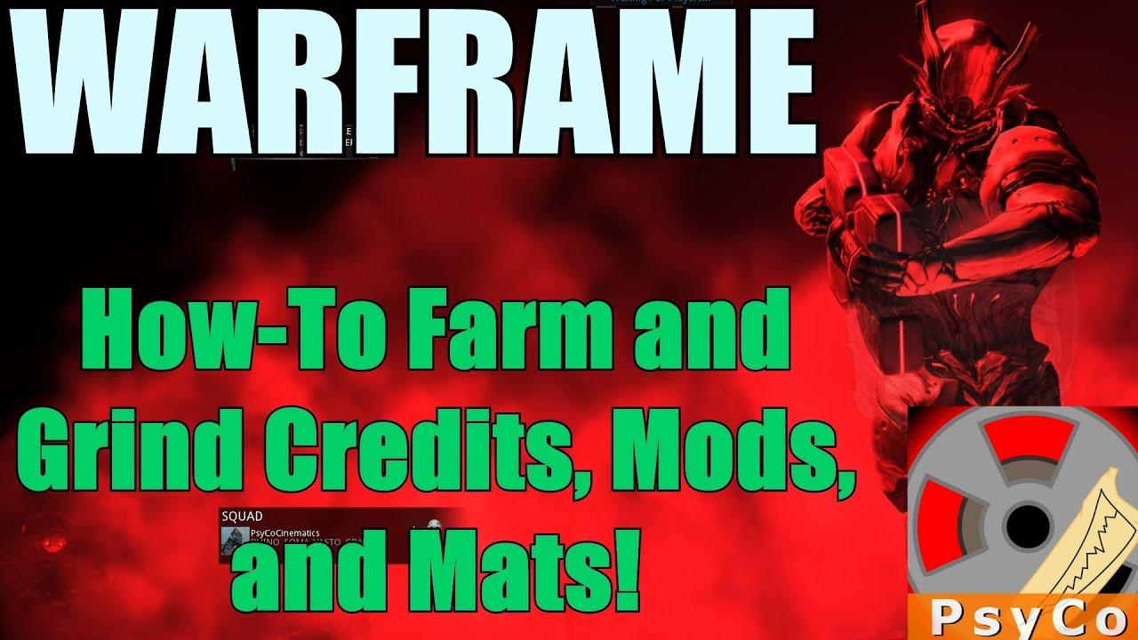 Warframe How to Farm and Grind Credits, Mods, and Mats ...