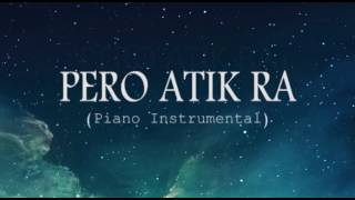 Pero Atik Ra - [Piano Instrumental] by Joshua Laurente