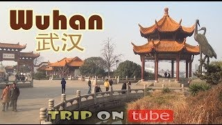 Trip on tube : China trip (中国) Episode 10 - Wuhan trip (武汉) [HD]