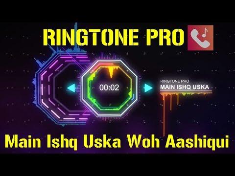 Main Ishq Uska Woh Aashiqui Hai Meri Romantic Ringtone for Mobile || RINGTONE PRO || Free Ringtone