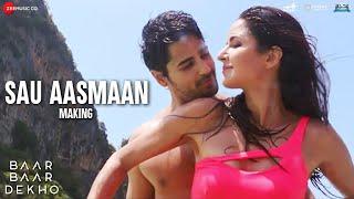 Download Hindi Video Songs - Sau Aasmaan - Making | Baar Baar Dekho| Sidharth Malhotra, Katrina Kaif| Amaal M| Armaan M, Neeti M