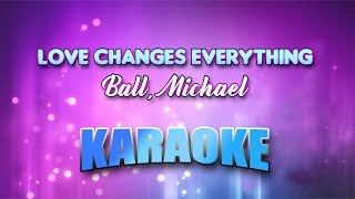Ball, Michael - Love Changes Everything (Karaoke version with Lyrics)
