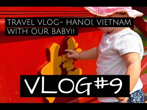 HANOI, Vietnam with our BABY!!