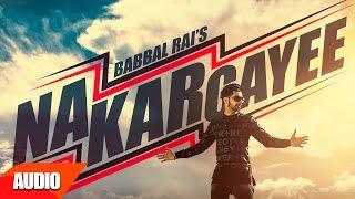 Na Kar Gayee (Full Audio Song) | Babbal Rai | Punjabi Audio Songs | Speed Records