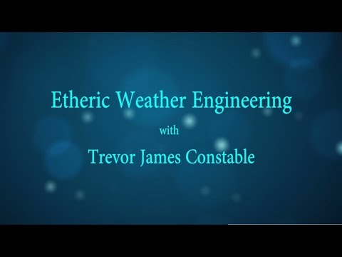 Etheric Weather Engineering - Trevor Constable 1990