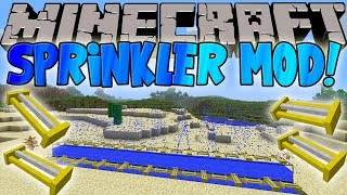 Minecraft Mods: SPRINKLER MOD! WATER YOUR CROPS W/ STYLE!