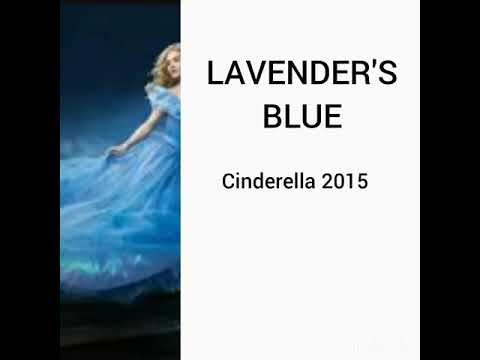 Lavender's Blue - Dilly dilly (lyrics) ||Cinderella 2015