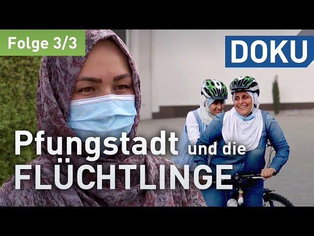 Wir schaffen das! Oder? Pfungstadt und die Flüchtlinge | (3/3) | doku