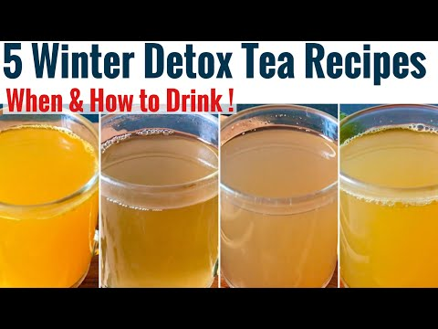5 Winter Detox Tea Recipe | Cleansing Tea for detoxification | When & How to Drink | Weight Lose