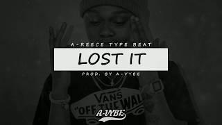 "A-Reece Type Beat 2019 ""Lost It"" (Prod By A-Vybe)  | Reece Effect Type Beat | Trap Instrumental 2019"