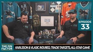 Karlsson & Vlasic Injured, Trade Targets, All-Star Game (Ep 33)