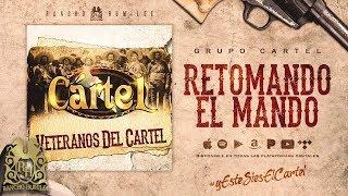 Retomando El Mando - Grupo Cartel [Official Audio]