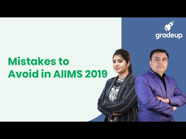 Mistakes to Avoid in AIIMS 2019