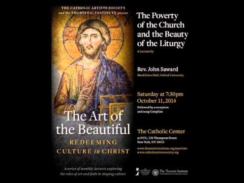 Fr. John Saward: The Poverty of the Church and the Beauty of the Liturgy Oct  11, 2014