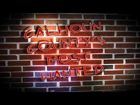 Calhoun County's Most Wanted 12-5-17