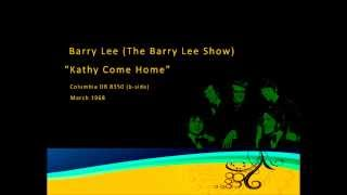 Barry Lee (Barry Lee Show) - Kathy Come Home (UK 1968)