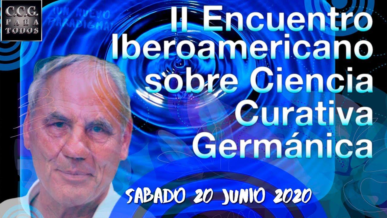 II Encuentro sobre CIENCIA CURATIVA GERMANICA PARA TODOS Ponencias del  SABADO 20 de Junio 2020