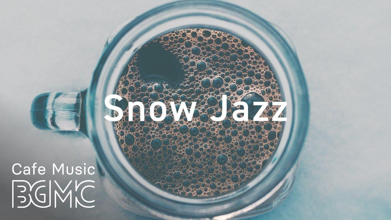 Snow Jazz — Winter Slow Jazz Mix — Chill Out Cafe Jazz Music — Slow Coffee Music