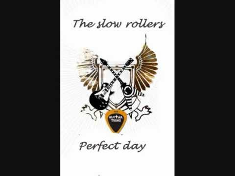 The Slow Rollers - Perfect Day