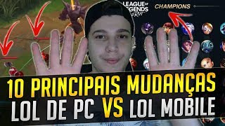 LOL VS LOL MOBILE ! 10 PRINCIPAIS MUDANÇAS - League of Legends WILD RIFT