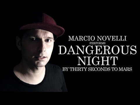 Dangerous Night - Thirty Seconds To Mars | Marcio Novelli Cover (Music Video)