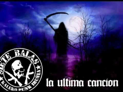 Siete Balas - la ultima canción