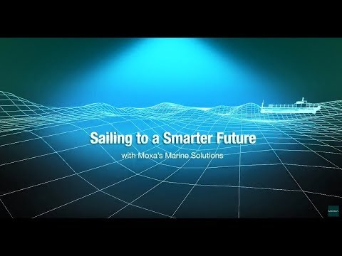 Sailing to a Smarter Future with Moxa's Marine Solutions