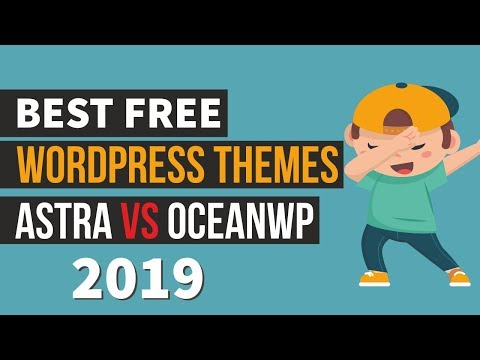 Best FREE WordPress Theme –  Astra VS OceanWP Comparison 2019