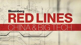 Red Lines: China \u0026 Big Tech