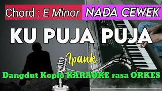 Download lagu KU PUJA PUJA - Ipank Versi Dangdut Koplo KARAOKE rasa ORKES Yamaha PSR S970