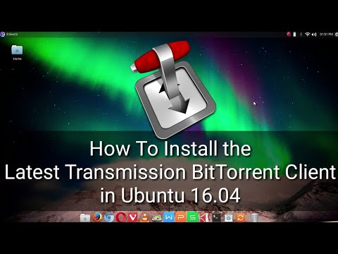 Install The Latest Transmission BitTorrent Client For Ubuntu 16.04 LTS